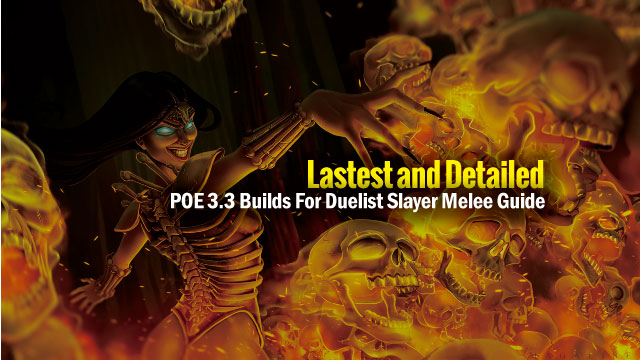 POE-3.3-Builds-For-Duelist-Slayer-Melee-Guide
